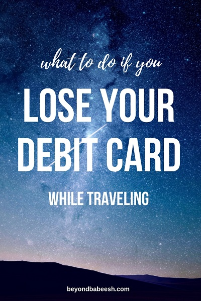 lost your debit card while traveling overseas 1